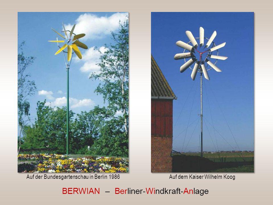 BERWIAN – Berliner-Windkraft-Anlage Auf der Bundesgartenschau in Berlin 1986Auf dem Kaiser Wilhelm Koog