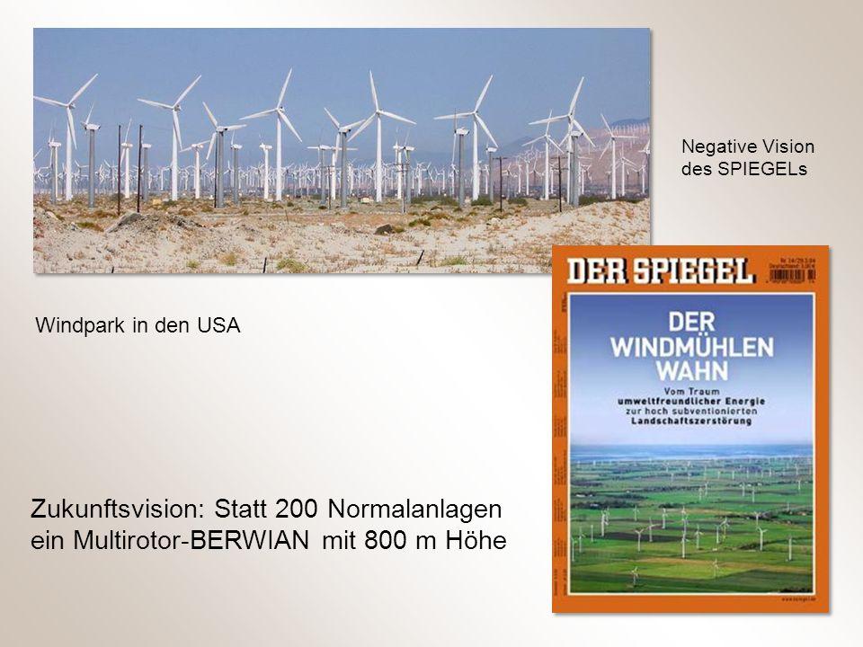 Windpark in den USA Zukunftsvision: Statt 200 Normalanlagen ein Multirotor-BERWIAN mit 800 m Höhe Negative Vision des SPIEGELs