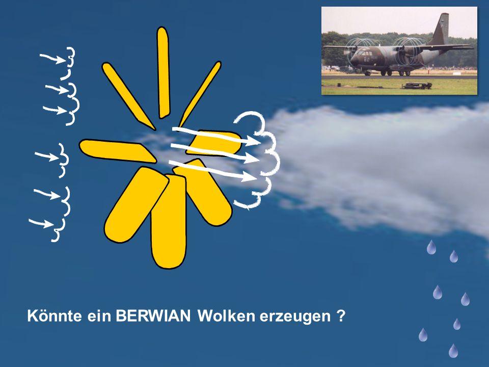 Könnte ein BERWIAN Wolken erzeugen ?