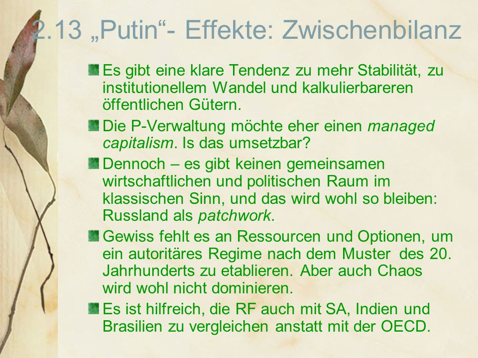 """2.13 """"Putin - Effekte: Zwischenbilanz Es gibt eine klare Tendenz zu mehr Stabilität, zu institutionellem Wandel und kalkulierbareren öffentlichen Gütern."""