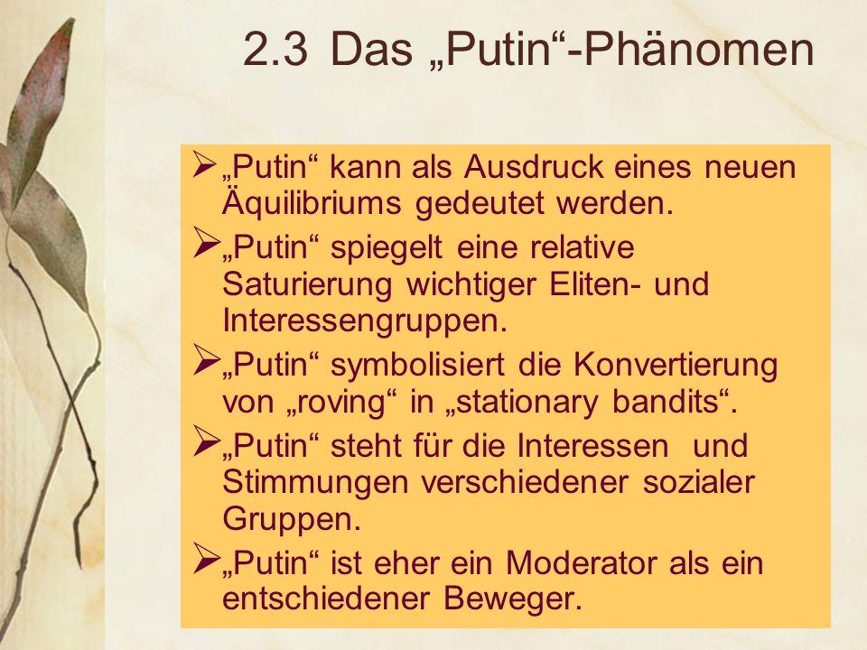 """2.3Das """"Putin -Phänomen  """" Putin kann als Ausdruck eines neuen Äquilibriums gedeutet werden."""