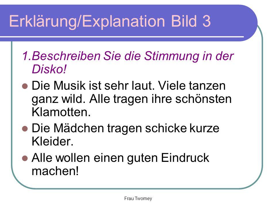 Erklärung/Explanation Bild 3 1.Beschreiben Sie die Stimmung in der Disko.