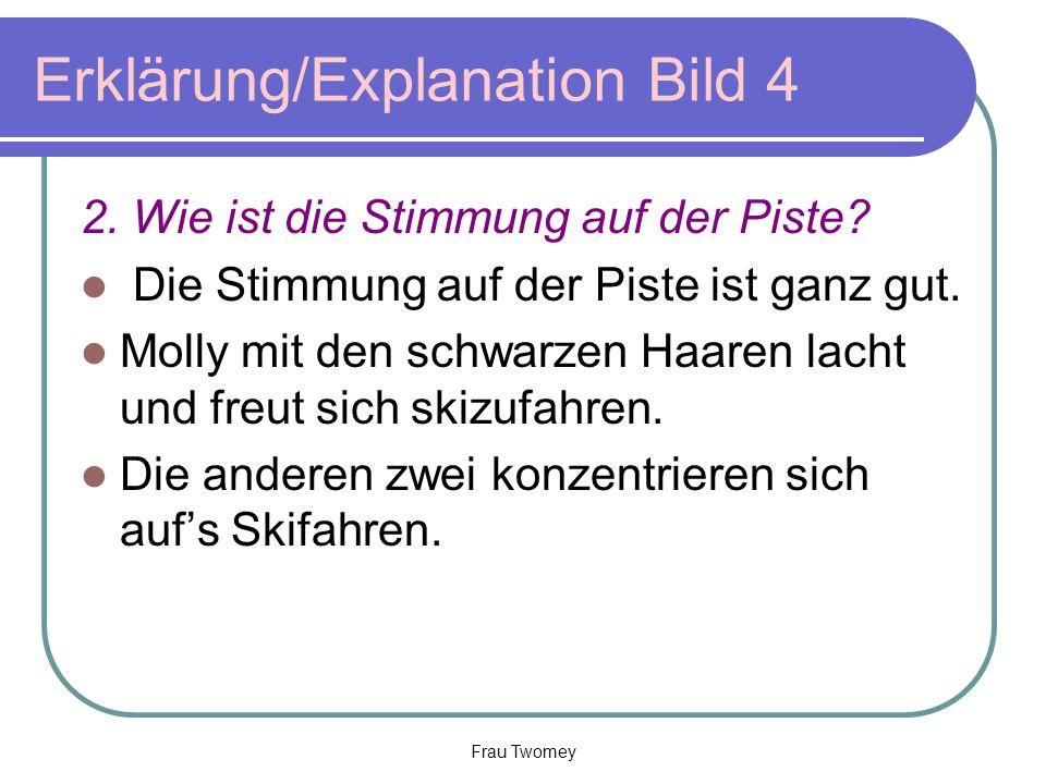Erklärung/Explanation Bild 4 2.Wie ist die Stimmung auf der Piste.