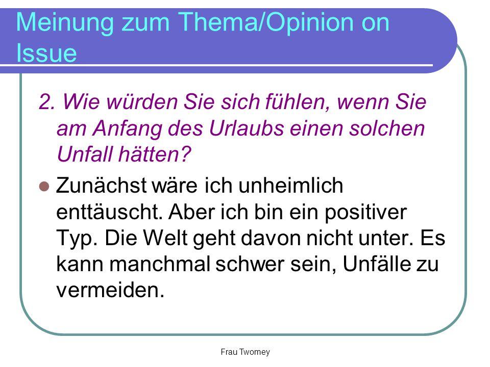 Meinung zum Thema/Opinion on Issue 2.