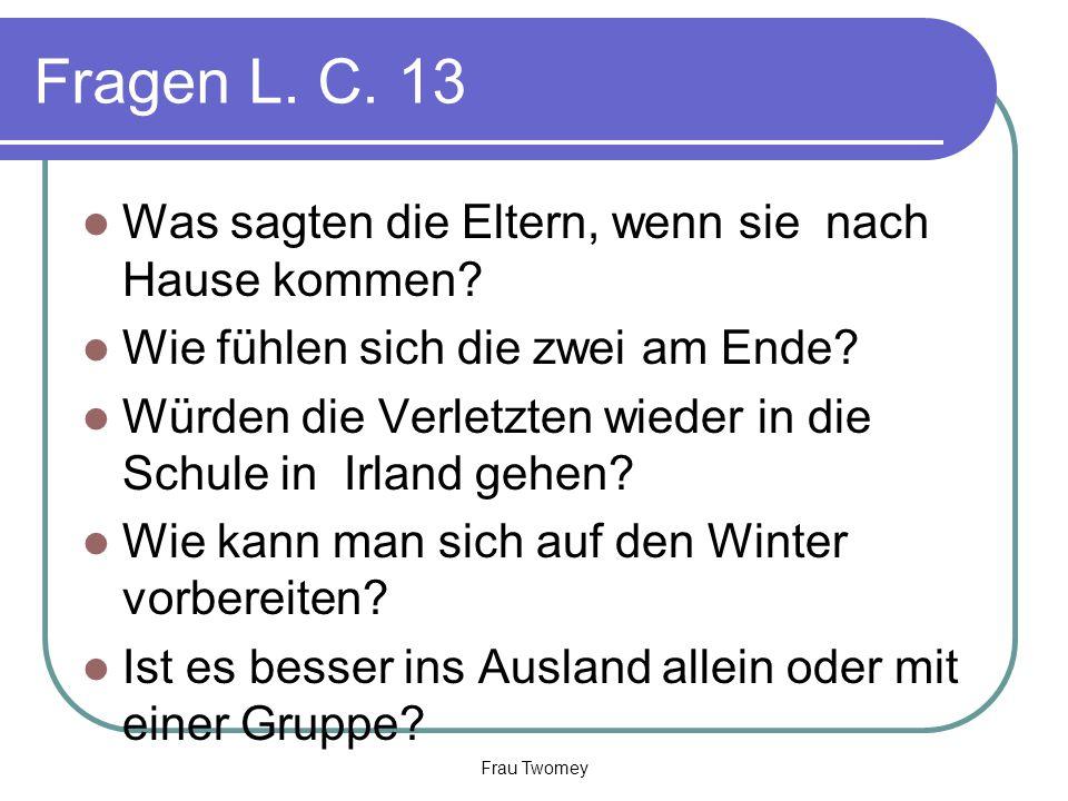 Fragen L.C. 13 Was sagten die Eltern, wenn sie nach Hause kommen.