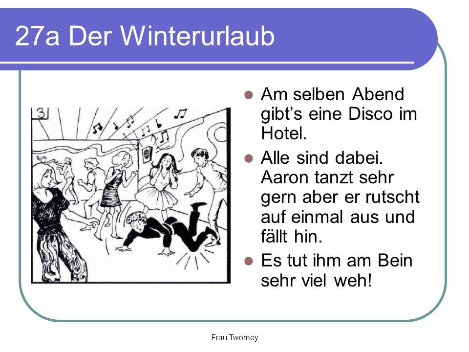 27a Der Winterurlaub Am selben Abend gibt's eine Disco im Hotel. Alle sind dabei. Aaron tanzt sehr gern aber er rutscht auf einmal aus und fällt hin.