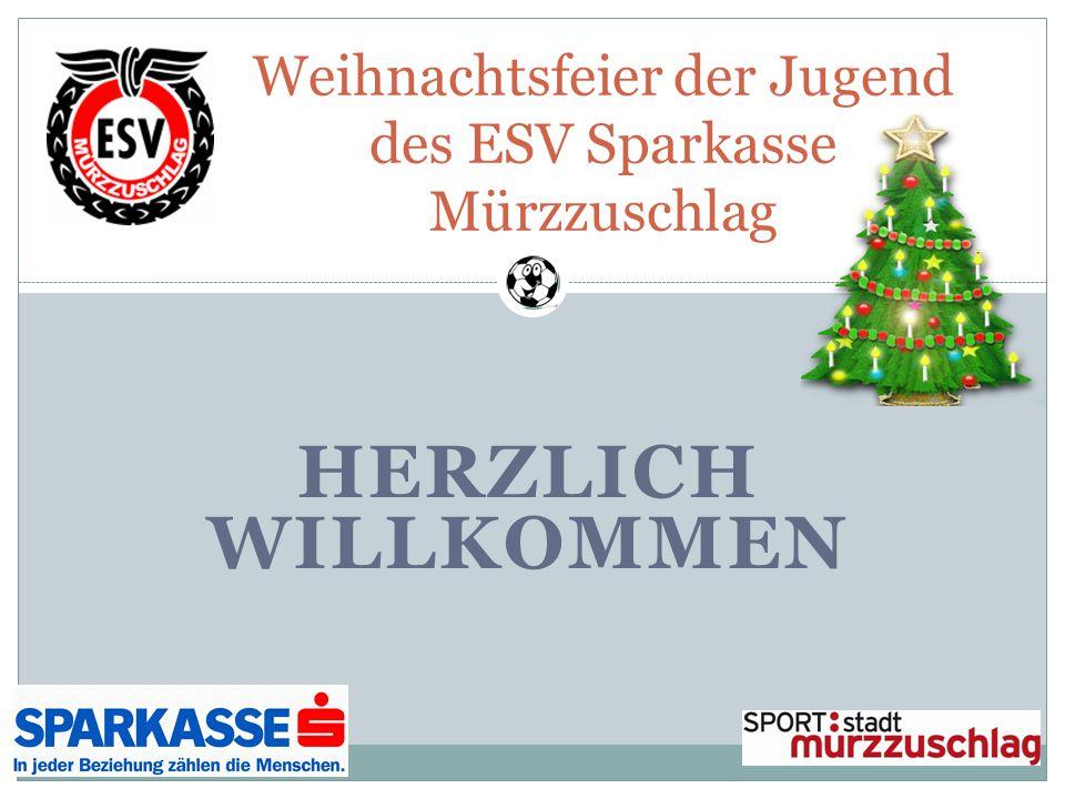 HERZLICH WILLKOMMEN Weihnachtsfeier der Jugend des ESV Sparkasse Mürzzuschlag