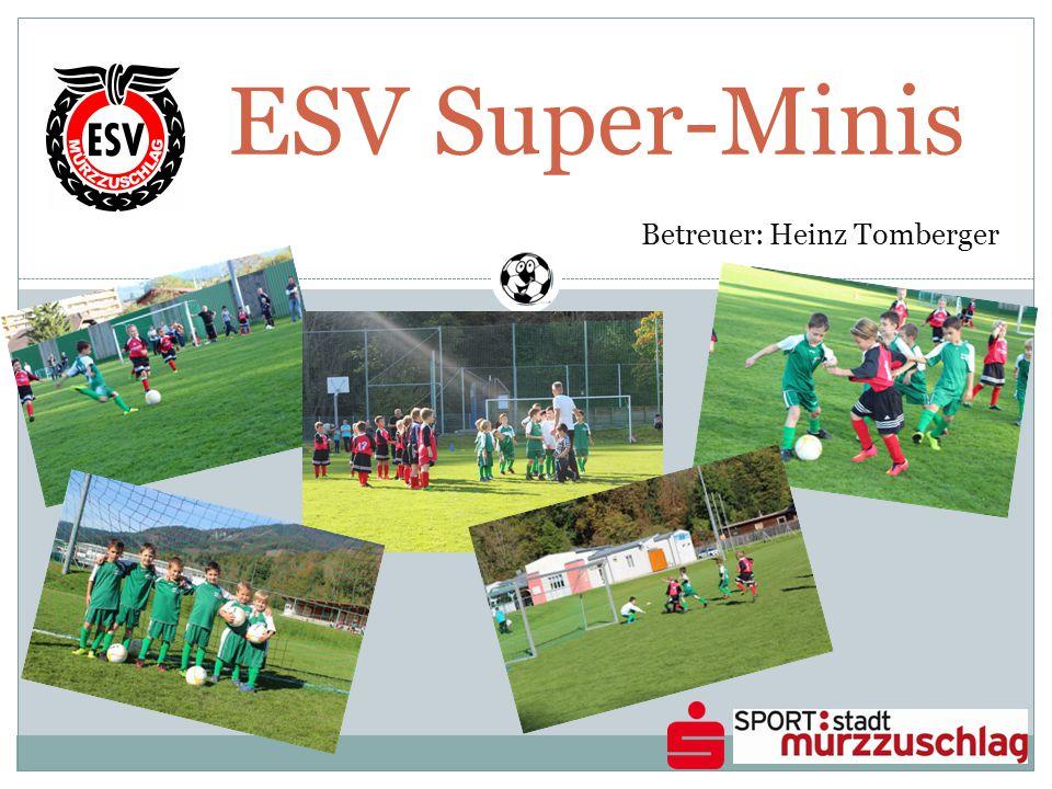 ESV Super-Minis Betreuer: Heinz Tomberger