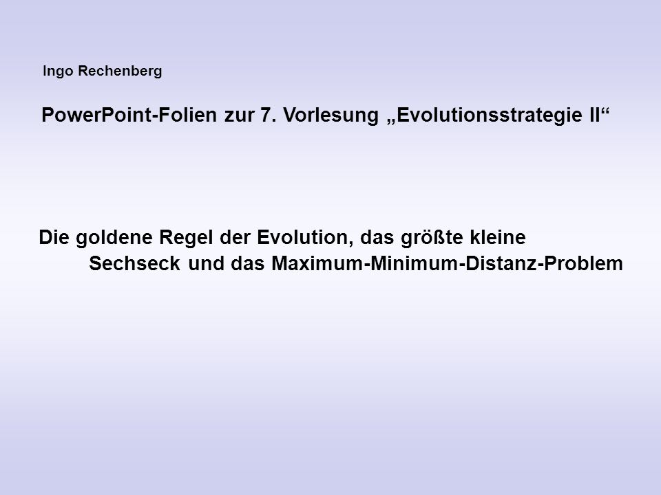 Ingo Rechenberg PowerPoint-Folien zur 7.