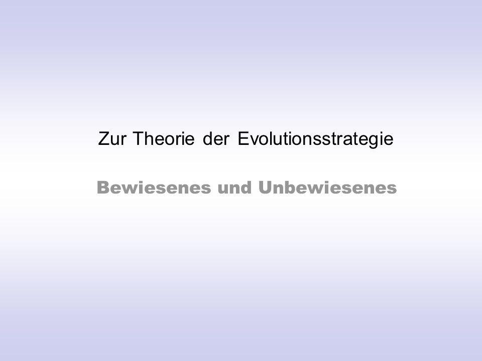 """Dieerweiterte """"Goldene Regel der Evolutionsstrategie (  / , )-ES Bei optimaler Mutationsschrittweite verschlechtert sich die gesamte Nach- kommenschaft im Mittel  mal so sehr, wie sich die  besten Nachkommen intermediär rekombiniert verbessern."""
