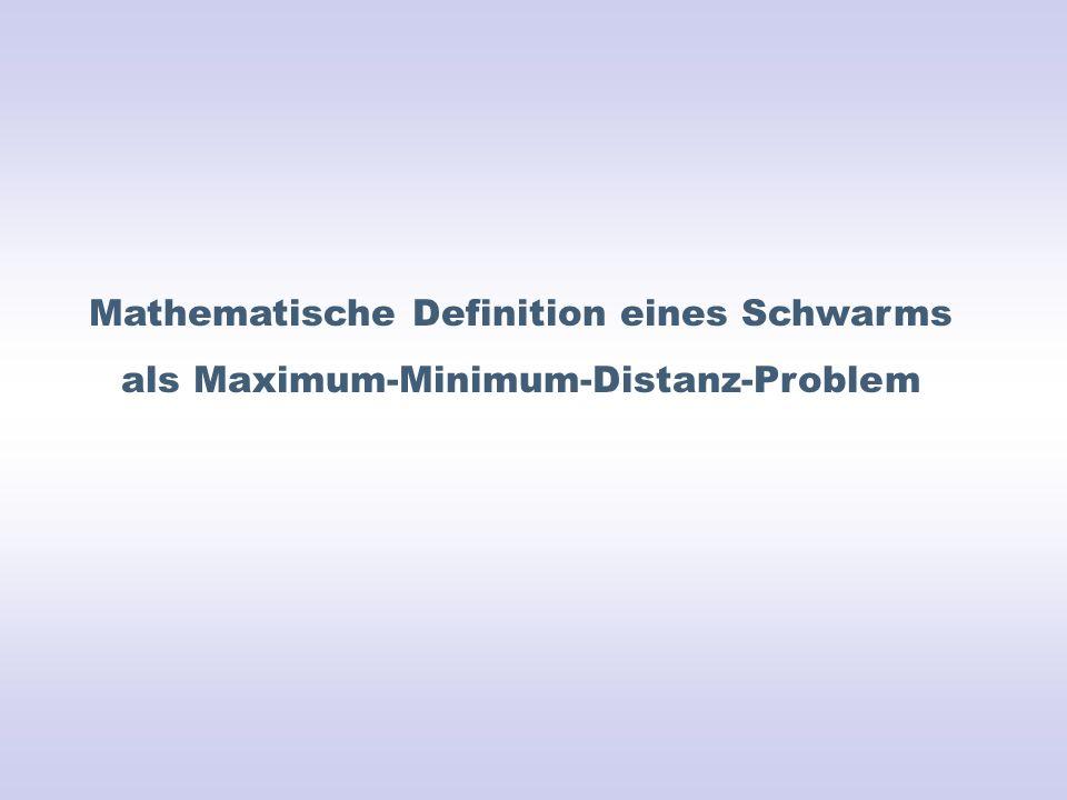 Mathematische Definition eines Schwarms als Maximum-Minimum-Distanz-Problem