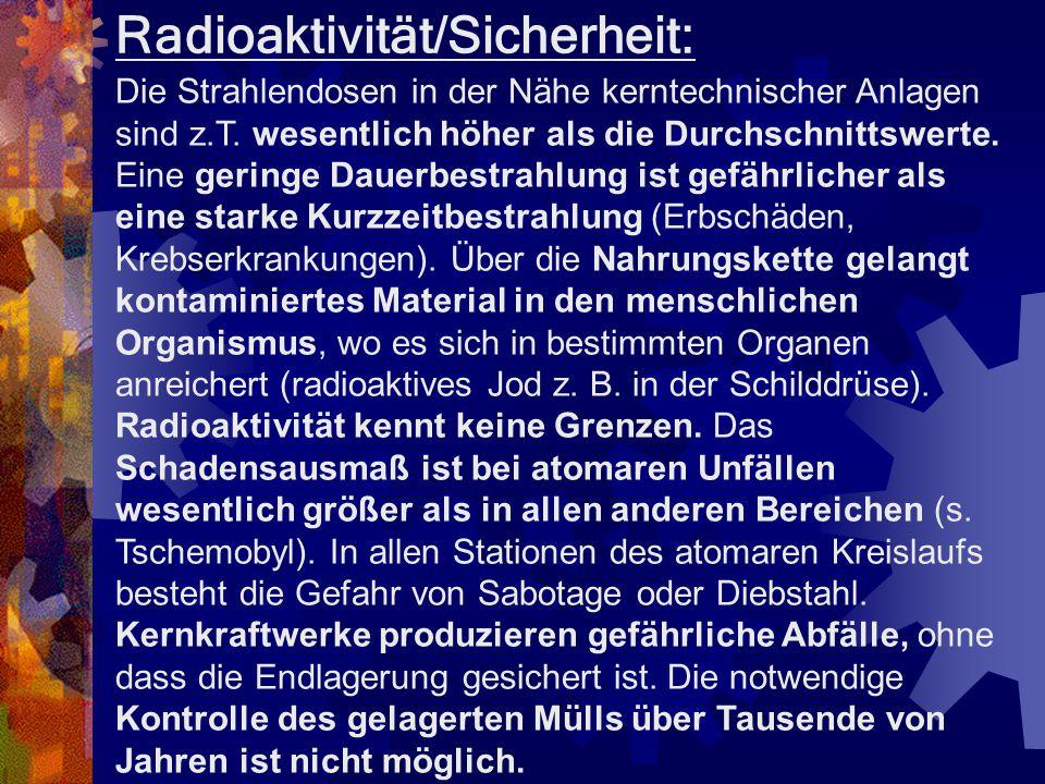Kernkraftwerke sind umweltschädigend. Radioaktive Gase wie z.
