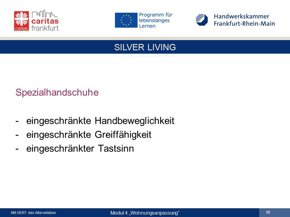 """SILVER LIVING Modul 4 """"Wohnungsanpassung Mit GERT das Aller erleben 10 Spezialhandschuhe -eingeschränkte Handbeweglichkeit -eingeschränkte Greiffähigkeit -eingeschränkter Tastsinn"""