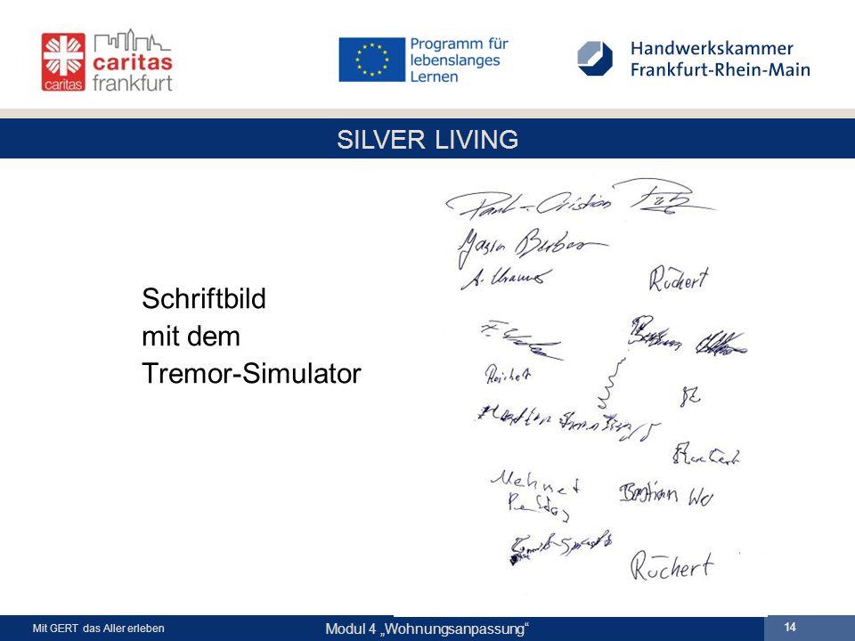 """SILVER LIVING Modul 4 """"Wohnungsanpassung Mit GERT das Aller erleben 14 Schriftbild mit dem Tremor-Simulator"""