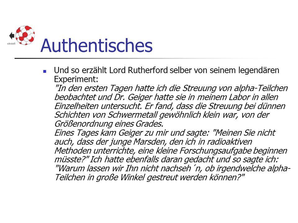 Authentisches Und so erzählt Lord Rutherford selber von seinem legendären Experiment: