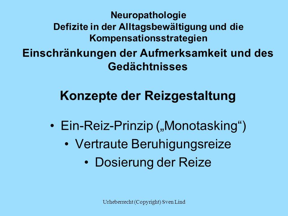Neuropathologie Defizite in der Alltagsbewältigung und die Kompensationsstrategien Einschränkungen der Aufmerksamkeit und des Gedächtnisses Konzepte d