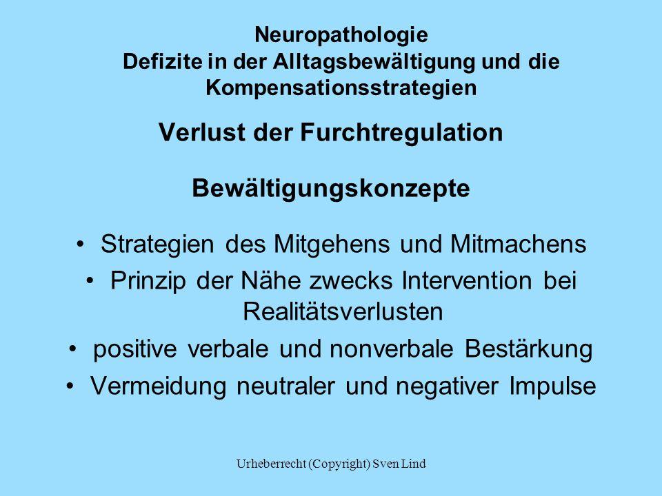 Neuropathologie Defizite in der Alltagsbewältigung und die Kompensationsstrategien Verlust der Furchtregulation Bewältigungskonzepte Strategien des Mi