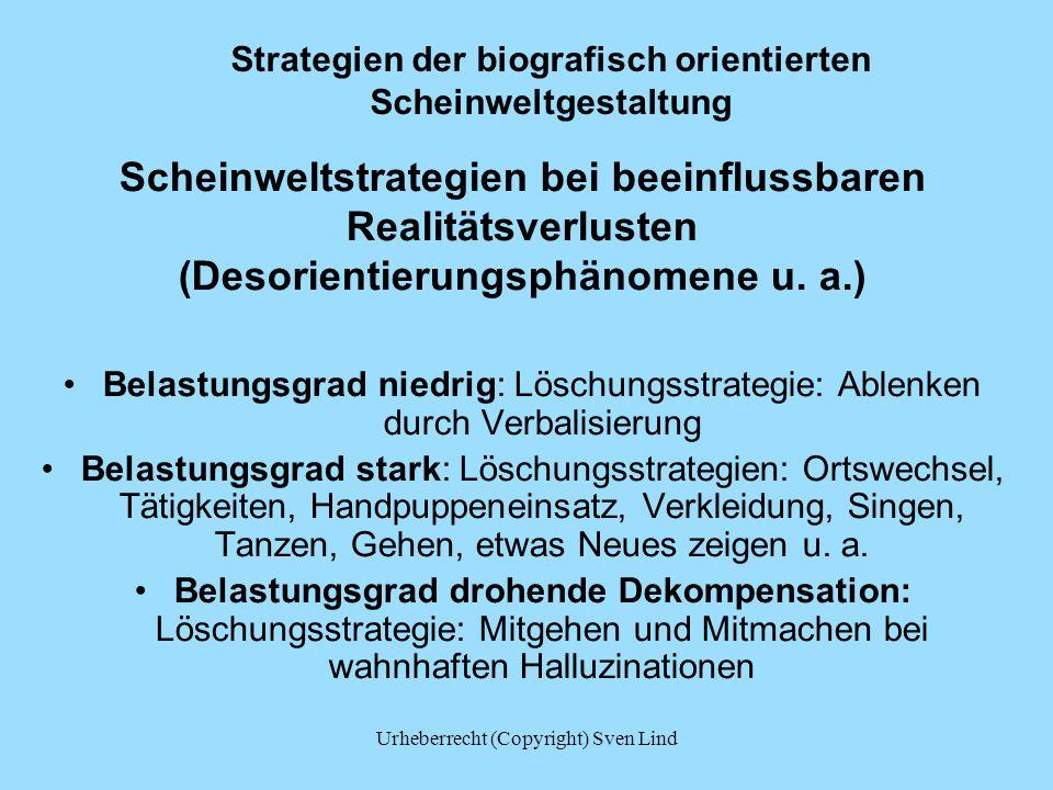 Strategien der biografisch orientierten Scheinweltgestaltung Scheinweltstrategien bei beeinflussbaren Realitätsverlusten (Desorientierungsphänomene u.