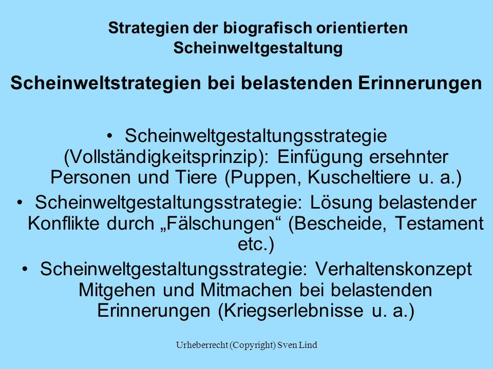 Strategien der biografisch orientierten Scheinweltgestaltung Scheinweltstrategien bei belastenden Erinnerungen Scheinweltgestaltungsstrategie (Vollstä