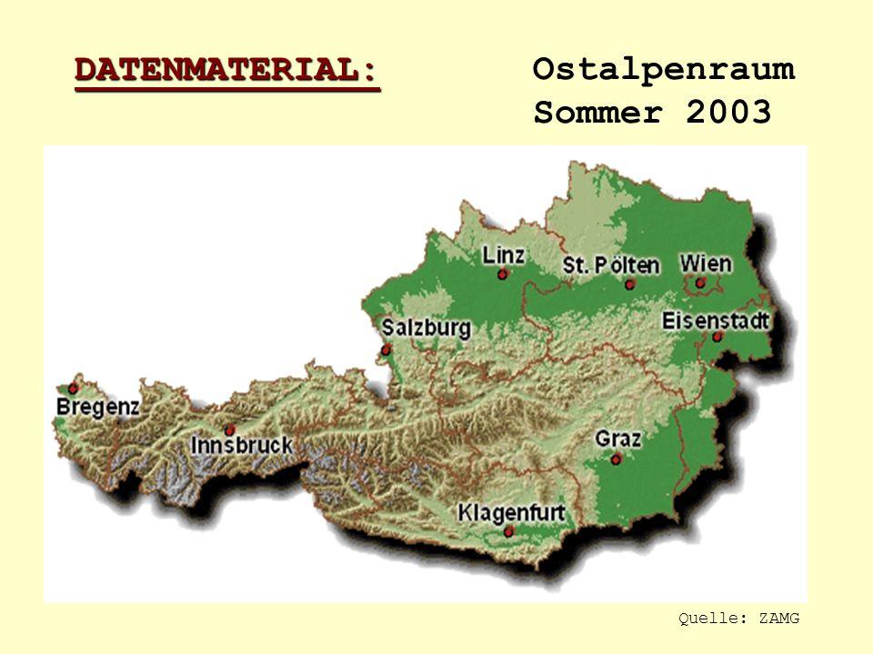 DATENMATERIAL: DATENMATERIAL: Ostalpenraum Sommer 2003 Quelle: ZAMG