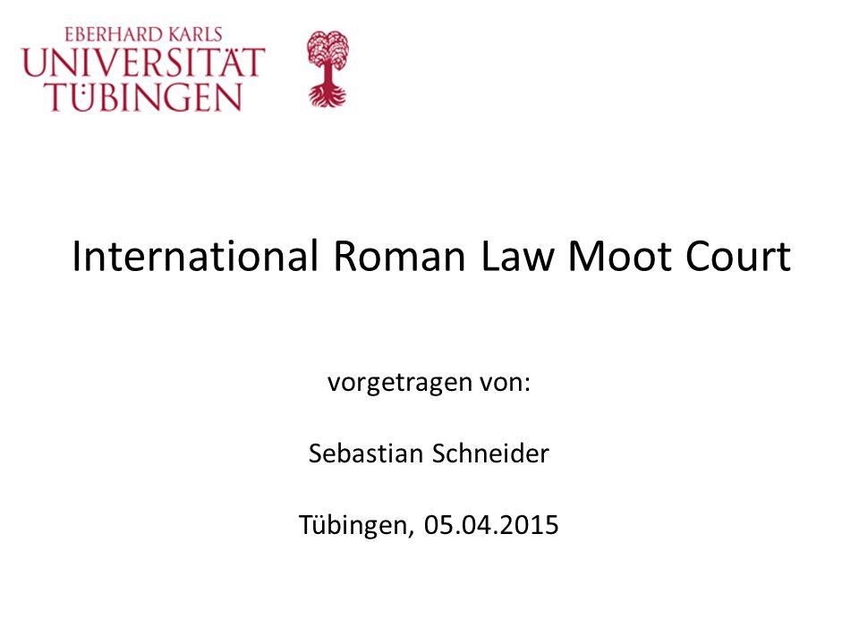Informationsveranstaltung International Roman Law Moot Court Wann.