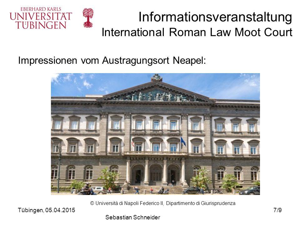 Informationsveranstaltung International Roman Law Moot Court Tübingen, 05.04.20158/9 Sebastian Schneider Team Liège und Team Tübingen 2011