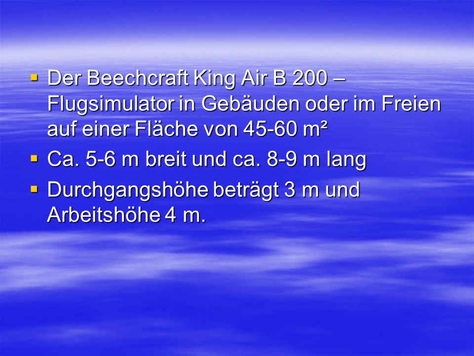  Der Beechcraft King Air B 200 – Flugsimulator in Gebäuden oder im Freien auf einer Fläche von 45-60 m²  Ca.