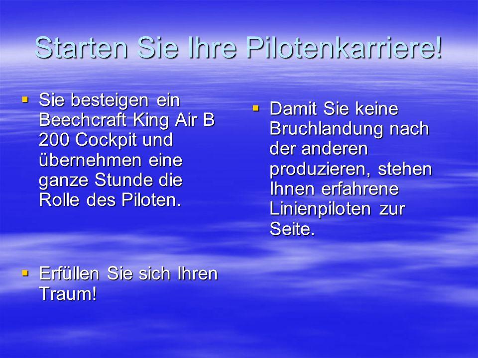 """ Auch """"Nicht-Piloten , die aber gerne einmal selbst fliegen möchten haben hier die Möglichkeit ihre schlummernden Fähigkeiten auszukundschaften."""