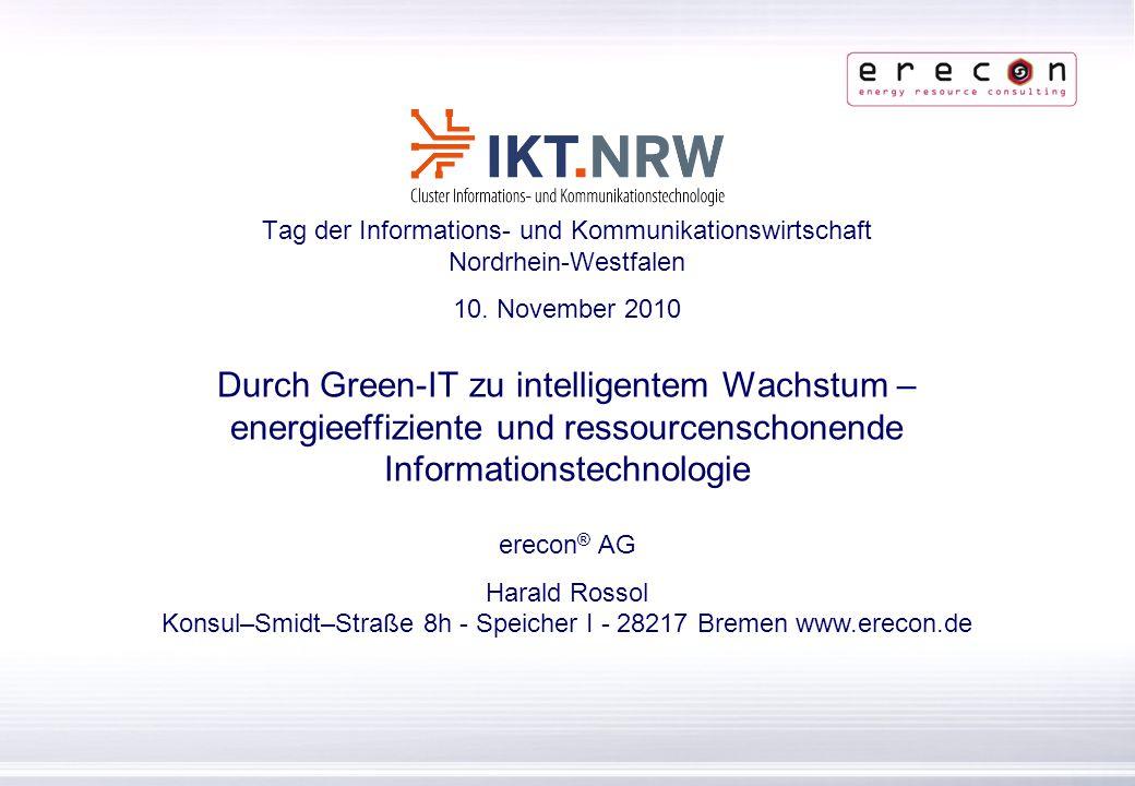 erecon ® | Konsul–Smidt–Straße 8h - Speicher I | 28217 Bremen | www.erecon.de Tag der Informations- und Kommunikationswirtschaft Nordrhein-Westfalen 1