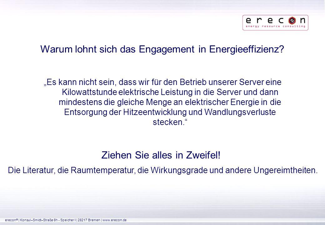 erecon ® | Konsul–Smidt–Straße 8h - Speicher I | 28217 Bremen | www.erecon.de Ziehen Sie alles in Zweifel! Die Literatur, die Raumtemperatur, die Wirk