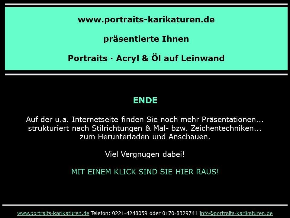 www.portraits-karikaturen.de präsentierte Ihnen Portraits · Acryl & Öl auf Leinwand www.portraits-karikaturen.dewww.portraits-karikaturen.de Telefon: