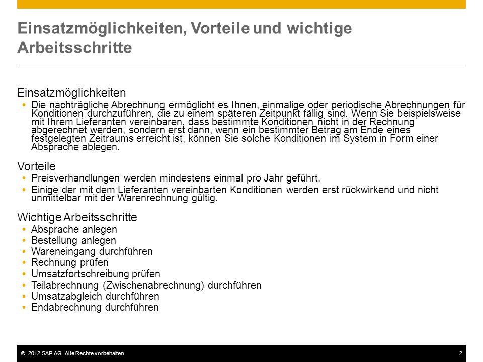 ©2012 SAP AG. Alle Rechte vorbehalten.2 Einsatzmöglichkeiten, Vorteile und wichtige Arbeitsschritte Einsatzmöglichkeiten  Die nachträgliche Abrechnun
