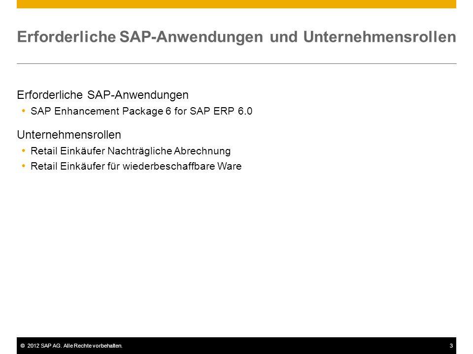 ©2012 SAP AG. Alle Rechte vorbehalten.3 Erforderliche SAP-Anwendungen und Unternehmensrollen Erforderliche SAP-Anwendungen  SAP Enhancement Package 6