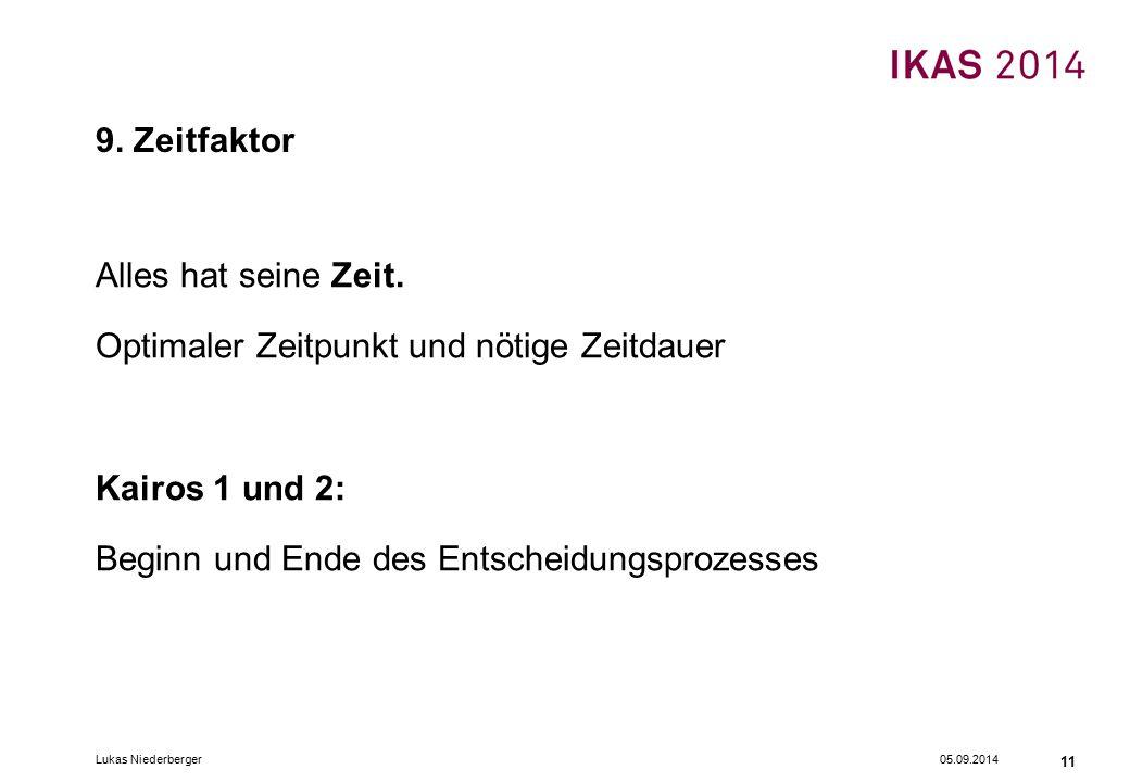 05.09.2014Lukas Niederberger 11 9. Zeitfaktor Alles hat seine Zeit.