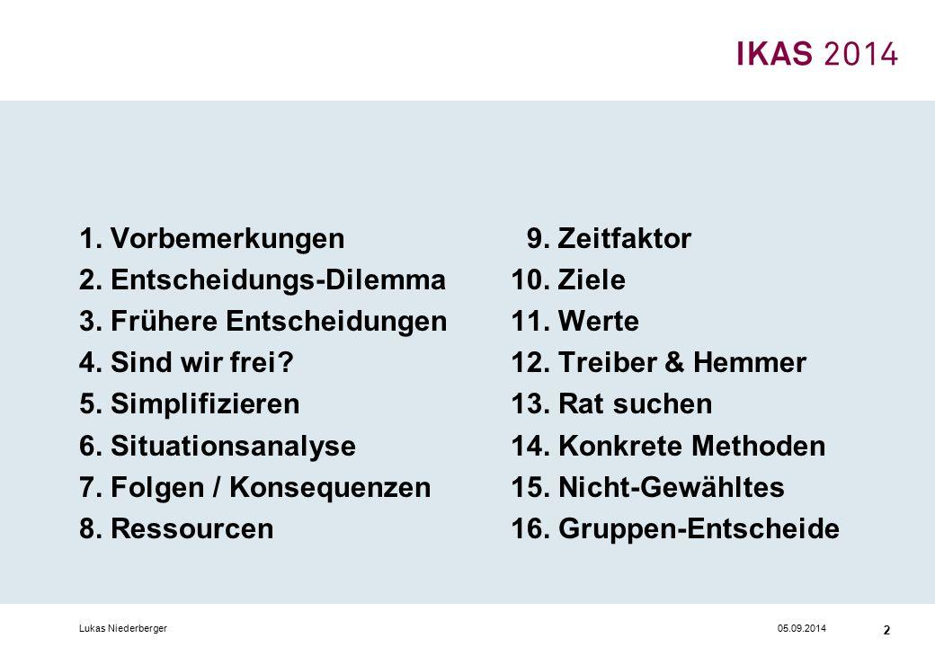 05.09.2014Lukas Niederberger 2 1. Vorbemerkungen 9.