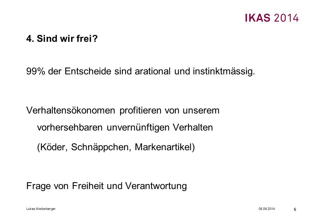 05.09.2014Lukas Niederberger 6 4. Sind wir frei.