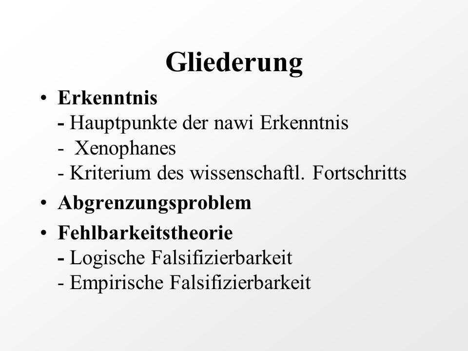 Gliederung Erkenntnis - Hauptpunkte der nawi Erkenntnis - Xenophanes - Kriterium des wissenschaftl.