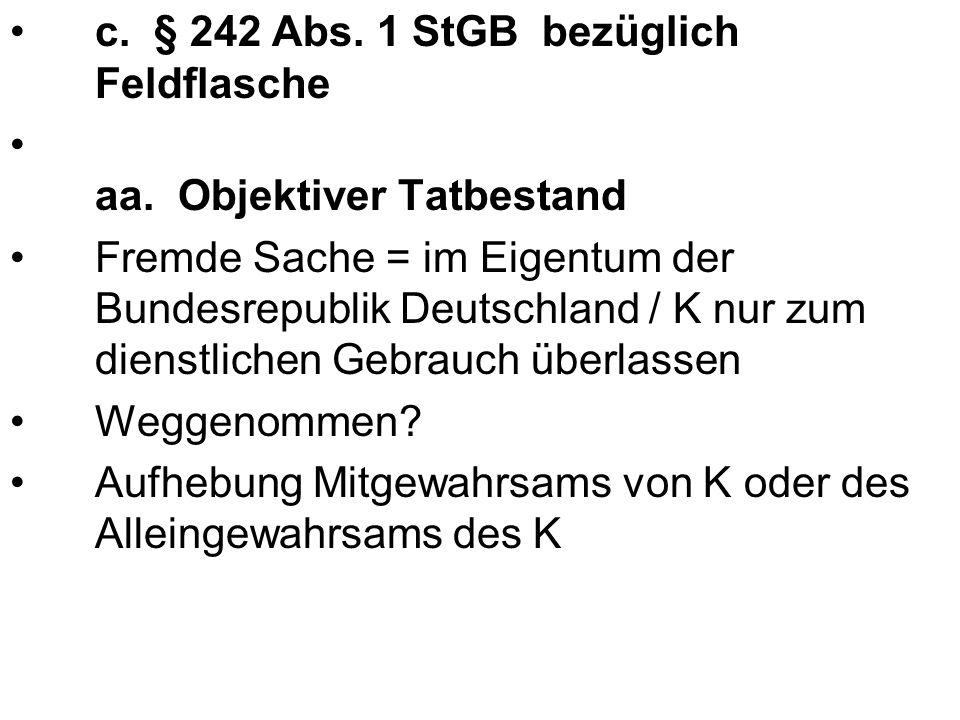 –Soldaten der Bundeswehr hinsichtlich der ihnen für den Dienstbetrieb überlassenen Sachen Besitzdiener i.