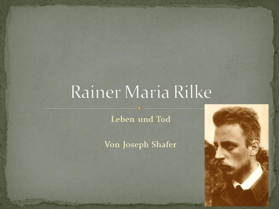 René Karl Wilhelm Johann Josef Maria Rilke Geboren am 4.