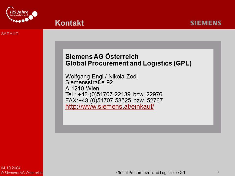 04.10.2004 © Siemens AG Österreich Global Procurement and Logistics / CPI SAP AÜG 7 Kontakt Siemens AG Österreich Global Procurement and Logistics (GP