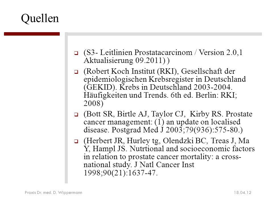 Quellen  (S3- Leitlinien Prostatacarcinom / Version 2.0,1 Aktualisierung 09.2011) )  (Robert Koch Institut (RKI), Gesellschaft der epidemiologischen