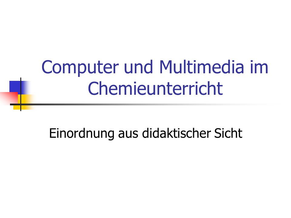 Computer und Multimedia im Chemieunterricht Einordnung aus didaktischer Sicht