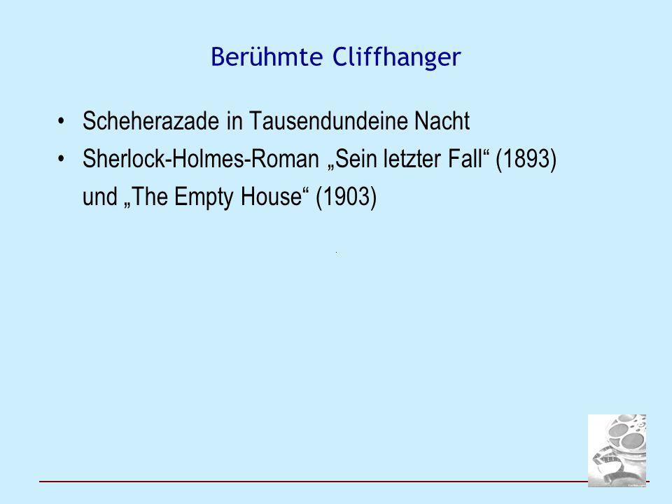 """Berühmte Cliffhanger Scheherazade in Tausendundeine Nacht Sherlock-Holmes-Roman """"Sein letzter Fall (1893) und """"The Empty House (1903) Filmgeschichte: """"The Italian Job – Charlie staubt Millionen ab! (GB 1969): """"Jungs—ich hab eine Idee!"""
