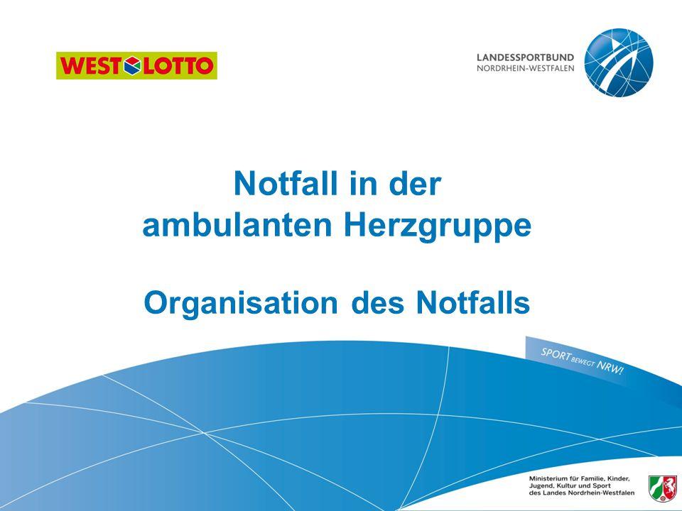 Notfall in der ambulanten Herzgruppe Organisation des Notfalls 