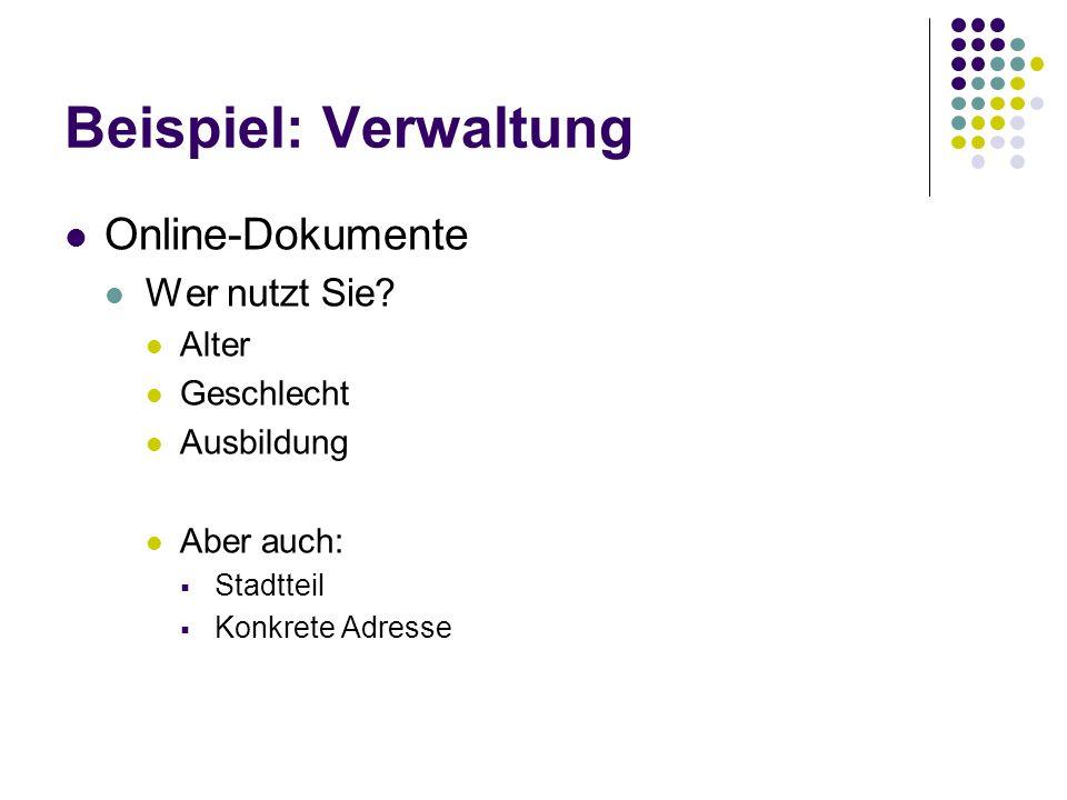 Beispiel: Verwaltung Online-Dokumente Wer nutzt Sie.