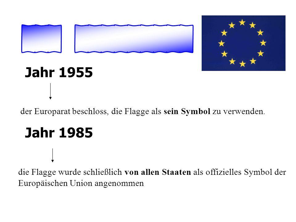 Jahr 1955 der Europarat beschloss, die Flagge als sein Symbol zu verwenden. Jahr 1985 die Flagge wurde schließlich von allen Staaten als offizielles S