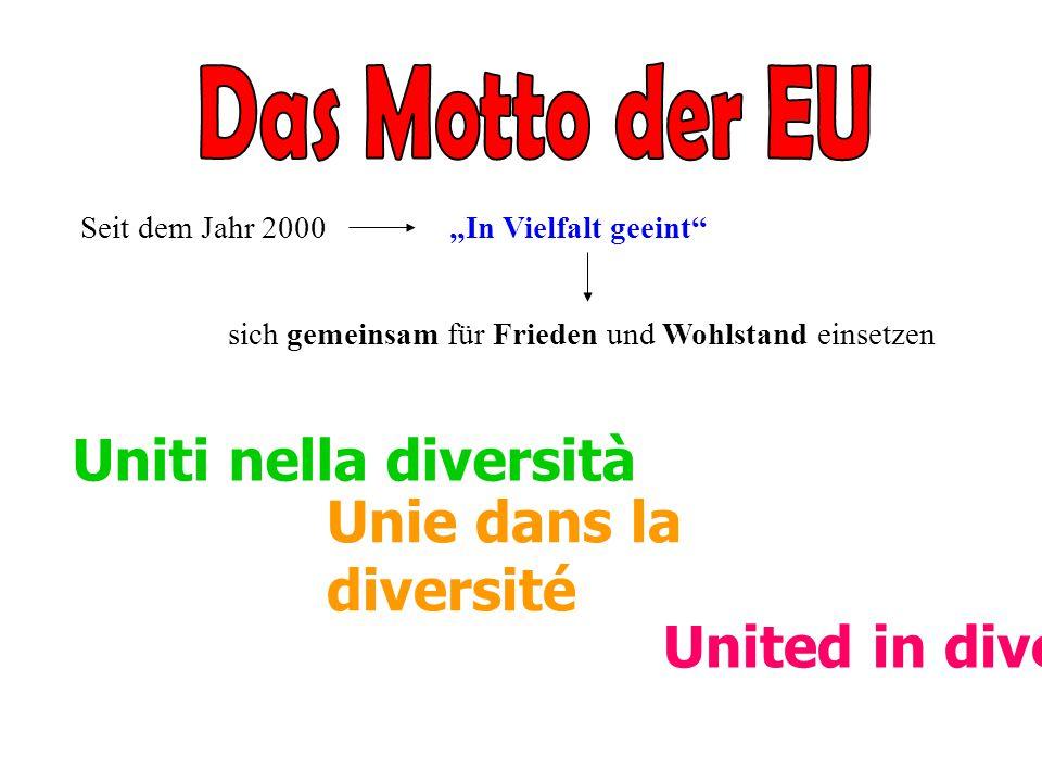 """United in diversity Unie dans la diversité Uniti nella diversità Seit dem Jahr 2000""""In Vielfalt geeint"""" sich gemeinsam für Frieden und Wohlstand einse"""