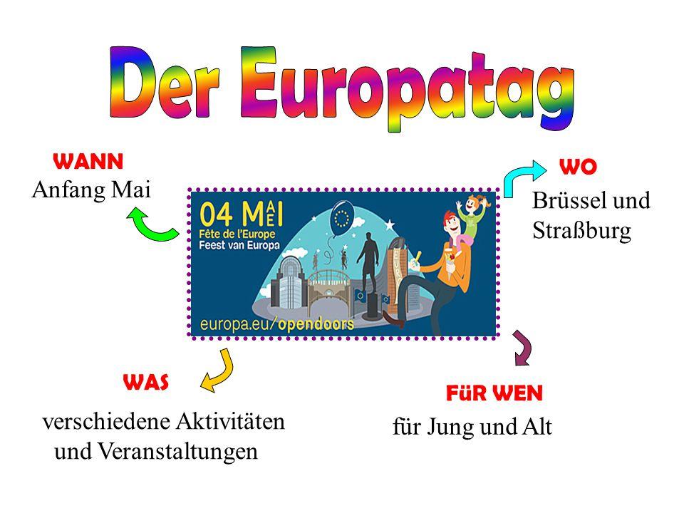 Anfang Mai Brüssel und Straßburg verschiedene Aktivitäten und Veranstaltungen für Jung und Alt WANN WO WAS FüR WEN