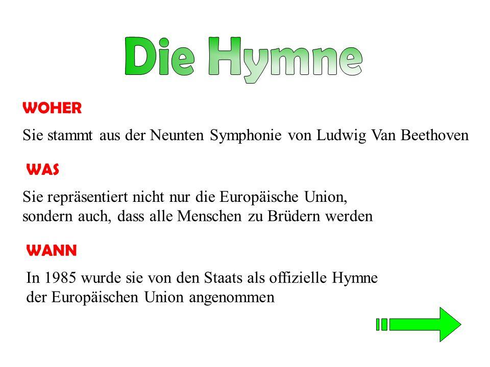 Sie stammt aus der Neunten Symphonie von Ludwig Van Beethoven WOHER Sie repräsentiert nicht nur die Europäische Union, sondern auch, dass alle Mensche