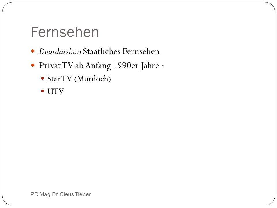 Fernsehen Doordarshan Staatliches Fernsehen Privat TV ab Anfang 1990er Jahre : Star TV (Murdoch) UTV PD Mag.Dr. Claus Tieber